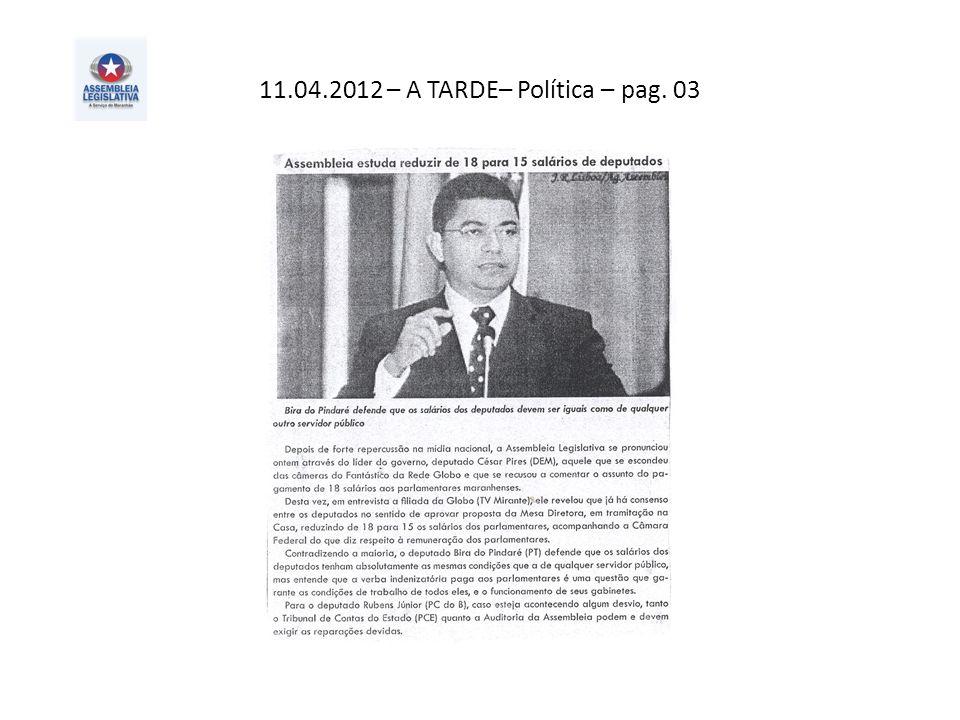 11.04.2012 – A TARDE– Política – pag. 03