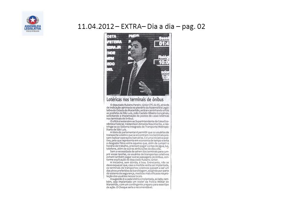 11.04.2012 – EXTRA– Dia a dia – pag. 02