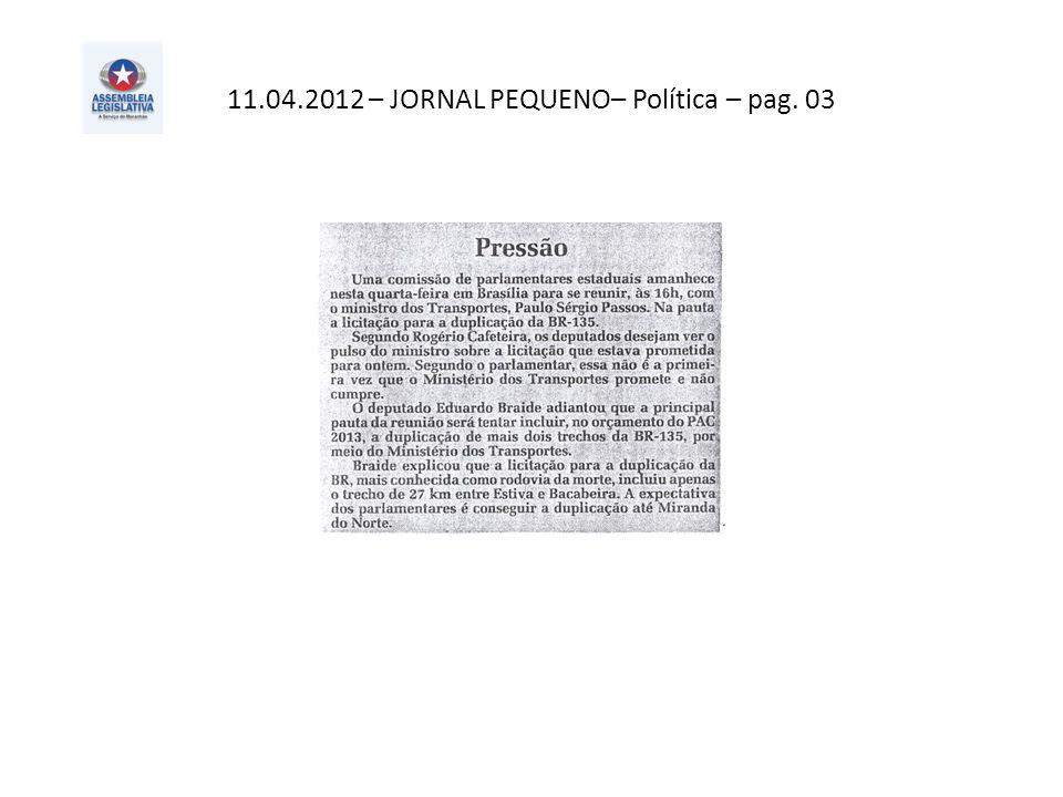 11.04.2012 – JORNAL PEQUENO– Política – pag. 03