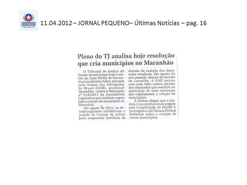 11.04.2012 – JORNAL PEQUENO– Últimas Notícias – pag. 16