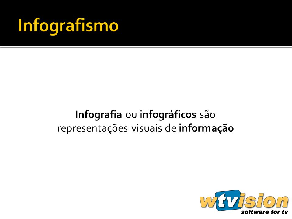 Infografia ou infográficos são representações visuais de informação