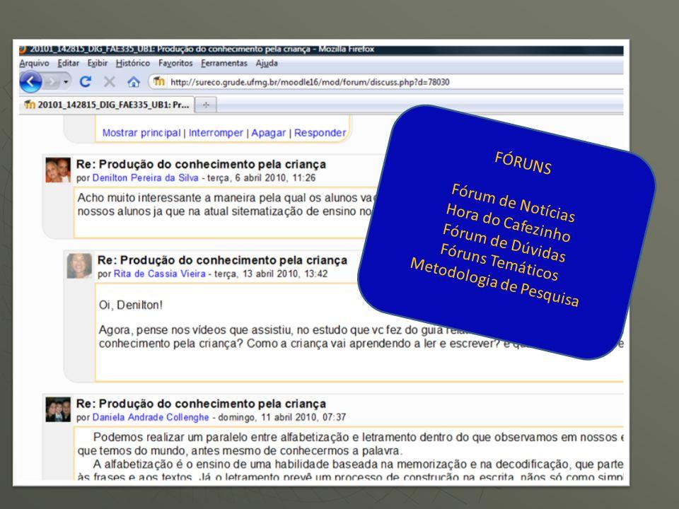 FÓRUNS Fórum de Notícias Hora do Cafezinho Fórum de Dúvidas Fóruns Temáticos Metodologia de Pesquisa