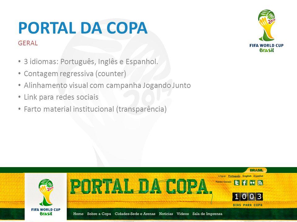 PORTAL DA COPA GERAL 3 idiomas: Português, Inglês e Espanhol. Contagem regressiva (counter) Alinhamento visual com campanha Jogando Junto Link para re