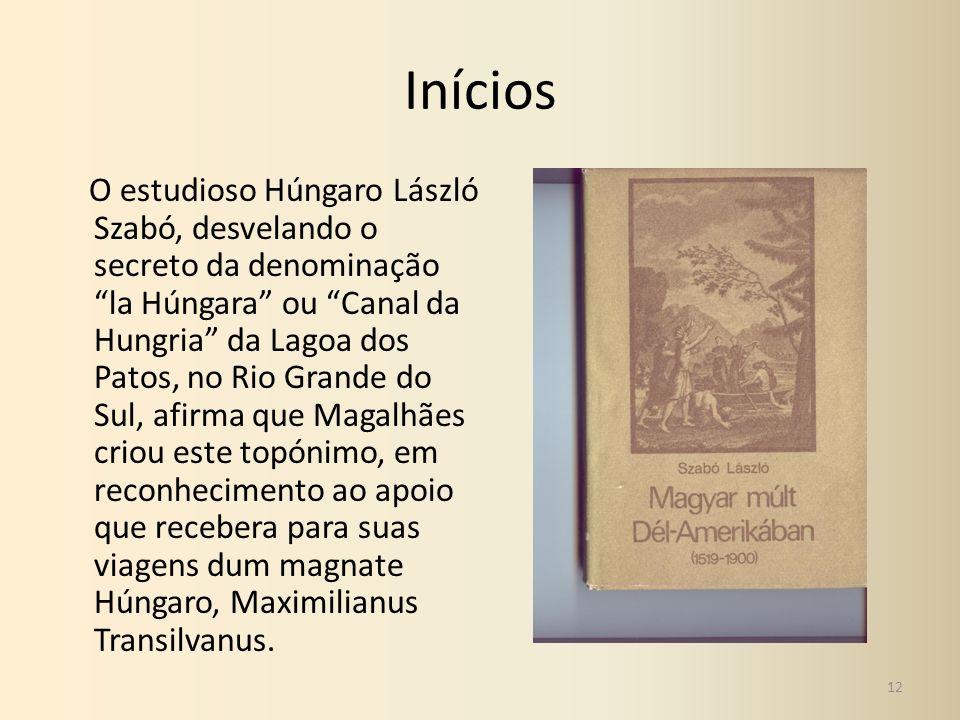 Inícios O estudioso Húngaro László Szabó, desvelando o secreto da denominação la Húngara ou Canal da Hungria da Lagoa dos Patos, no Rio Grande do Sul,