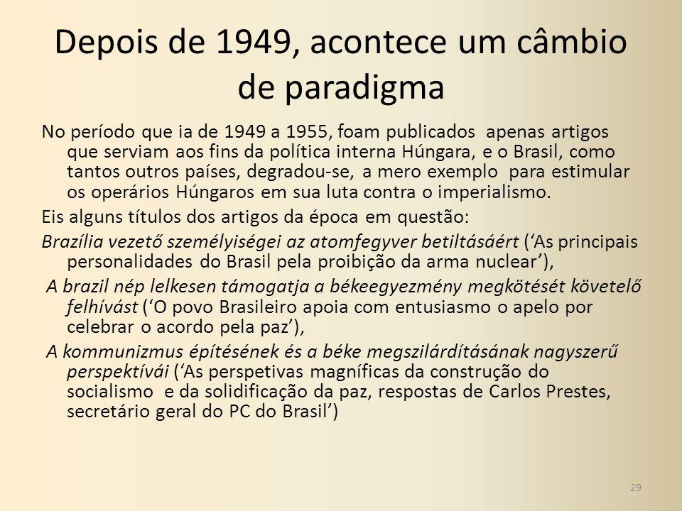 Depois de 1949, acontece um câmbio de paradigma No período que ia de 1949 a 1955, foam publicados apenas artigos que serviam aos fins da política inte