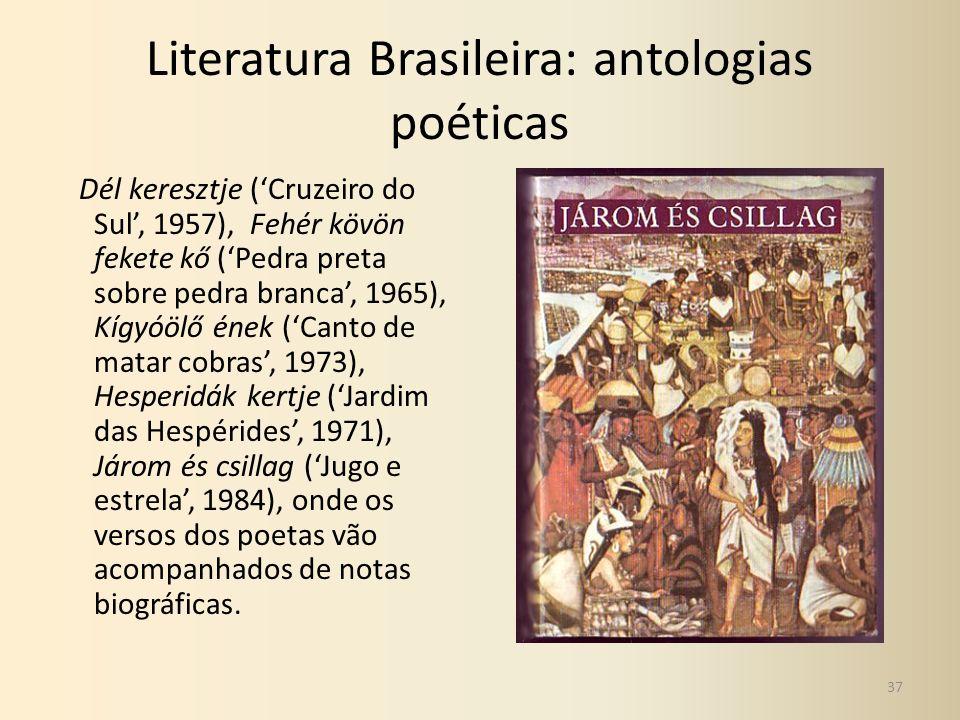 Literatura Brasileira: antologias poéticas Dél keresztje (Cruzeiro do Sul, 1957), Fehér kövön fekete kő (Pedra preta sobre pedra branca, 1965), Kígyóö