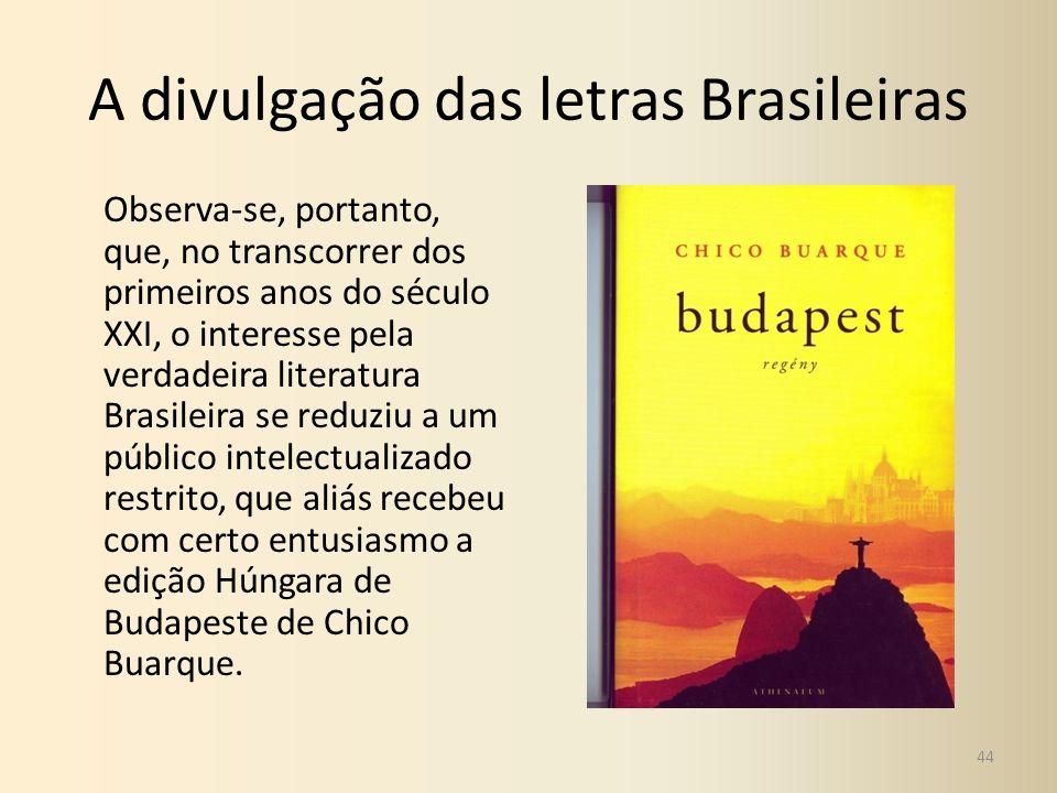 A divulgação das letras Brasileiras Observa-se, portanto, que, no transcorrer dos primeiros anos do século XXI, o interesse pela verdadeira literatura