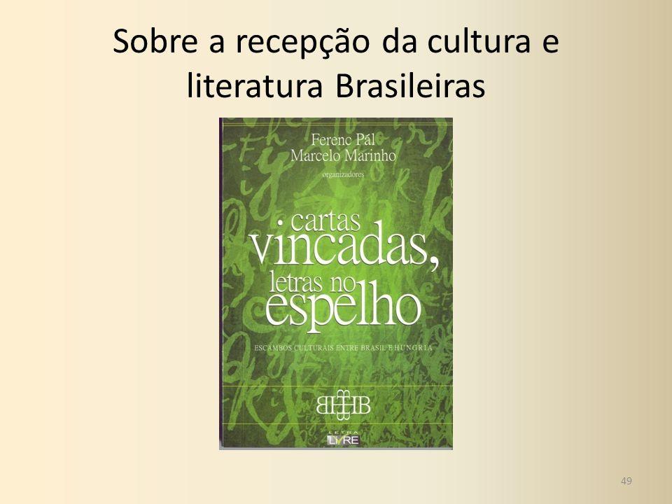 Sobre a recepção da cultura e literatura Brasileiras 49