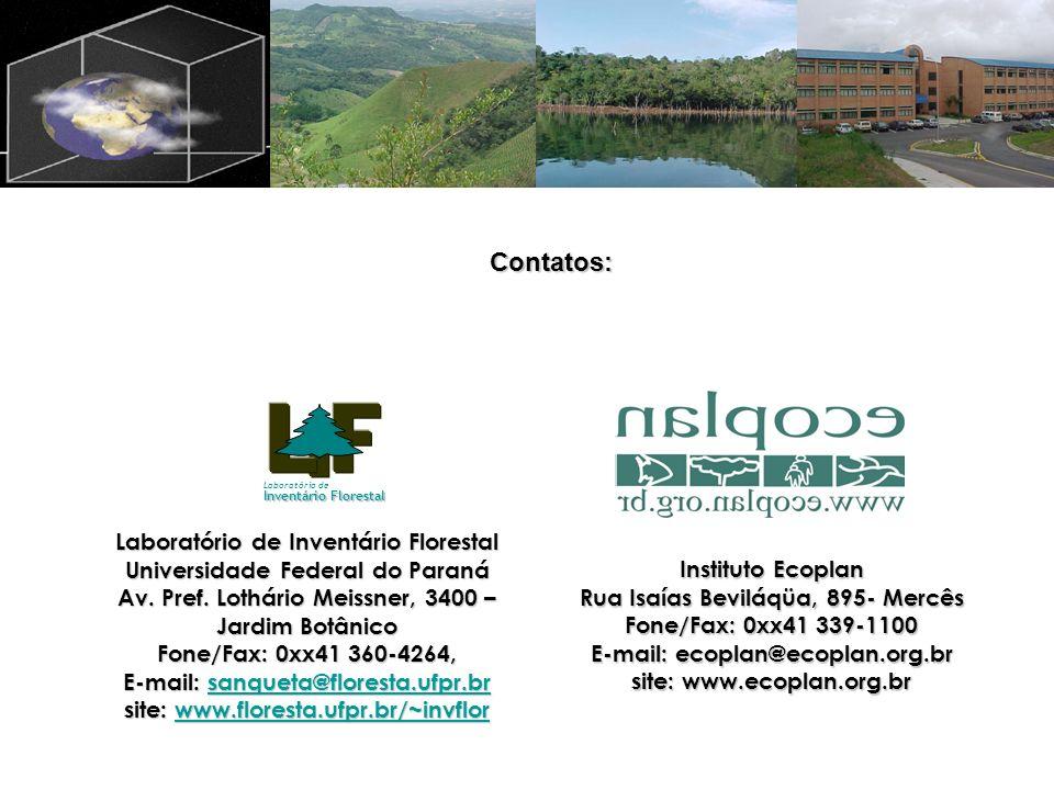 Instituto Ecoplan Rua Isaías Beviláqüa, 895- Mercês Fone/Fax: 0xx41 339-1100 E-mail: ecoplan@ecoplan.org.br site: www.ecoplan.org.br Laboratório de Inventário Florestal Universidade Federal do Paraná Av.