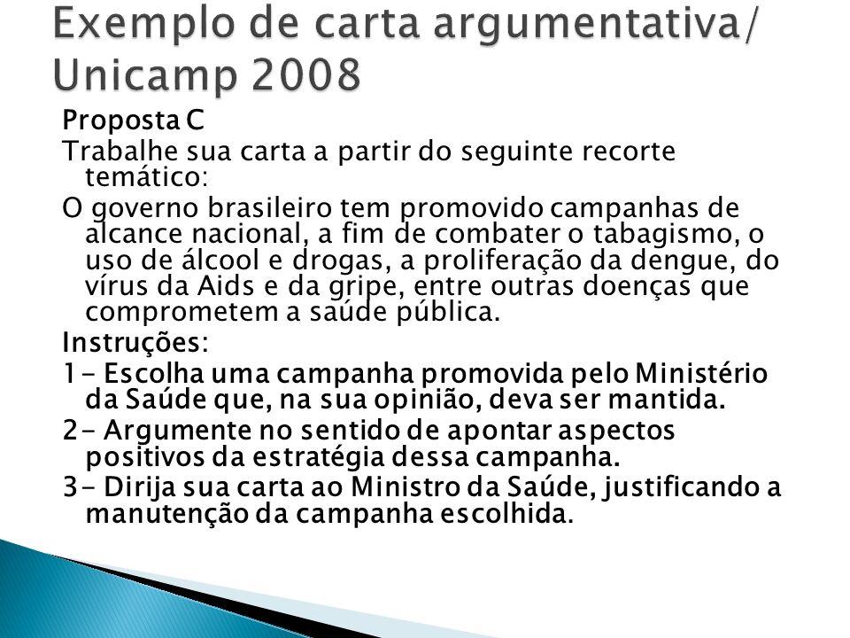 Proposta C Trabalhe sua carta a partir do seguinte recorte temático: O governo brasileiro tem promovido campanhas de alcance nacional, a fim de combat
