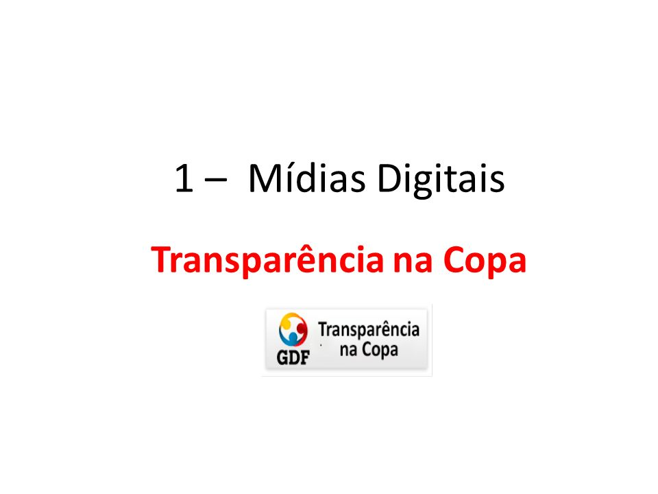 1 – Mídias Digitais Transparência na Copa
