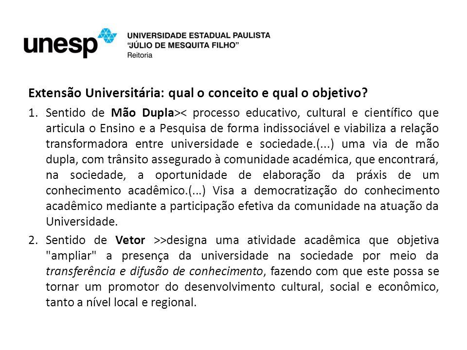 Na UNESP, a Extensão Universitária é pensada sobretudo como trabalho coletivo que busca a emancipação do cidadão, visando contribuir com o seu desenvolvimento, ao mesmo tempo que responde às necessidades emergenciais e estruturais da sociedade.