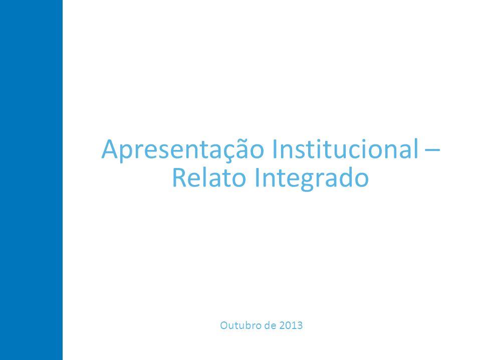 Apresentação Institucional – Relato Integrado Outubro de 2013