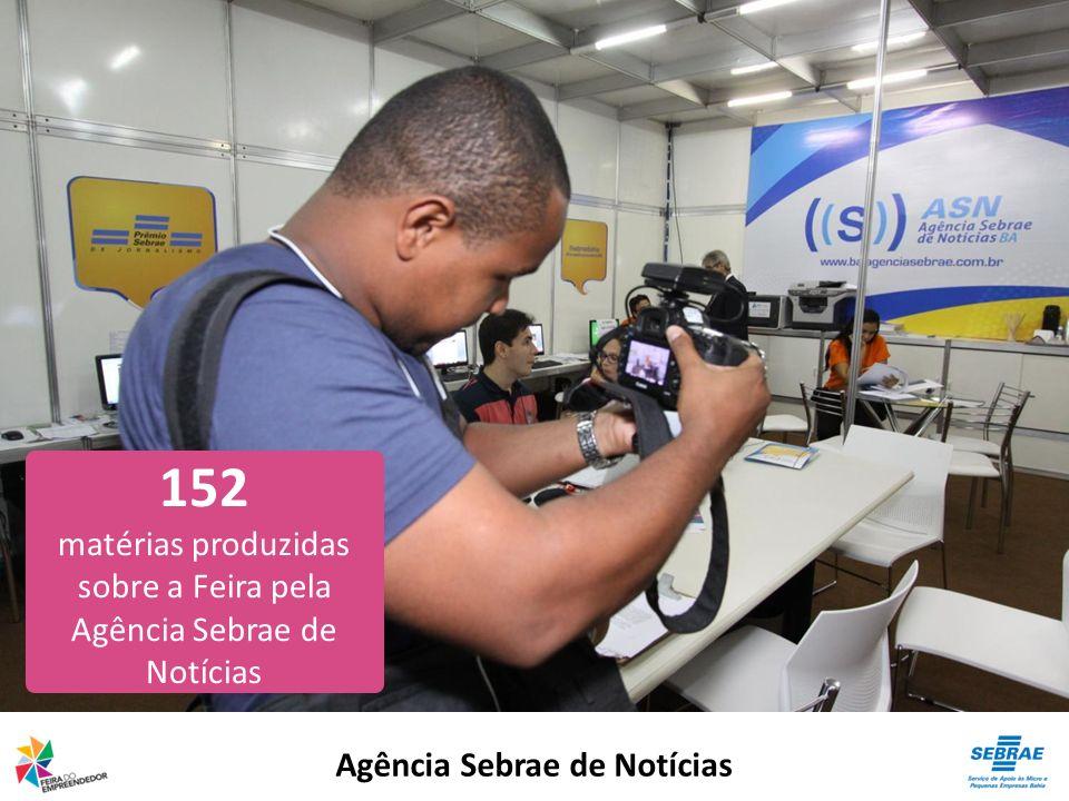 Agência Sebrae de Notícias 152 matérias produzidas sobre a Feira pela Agência Sebrae de Notícias
