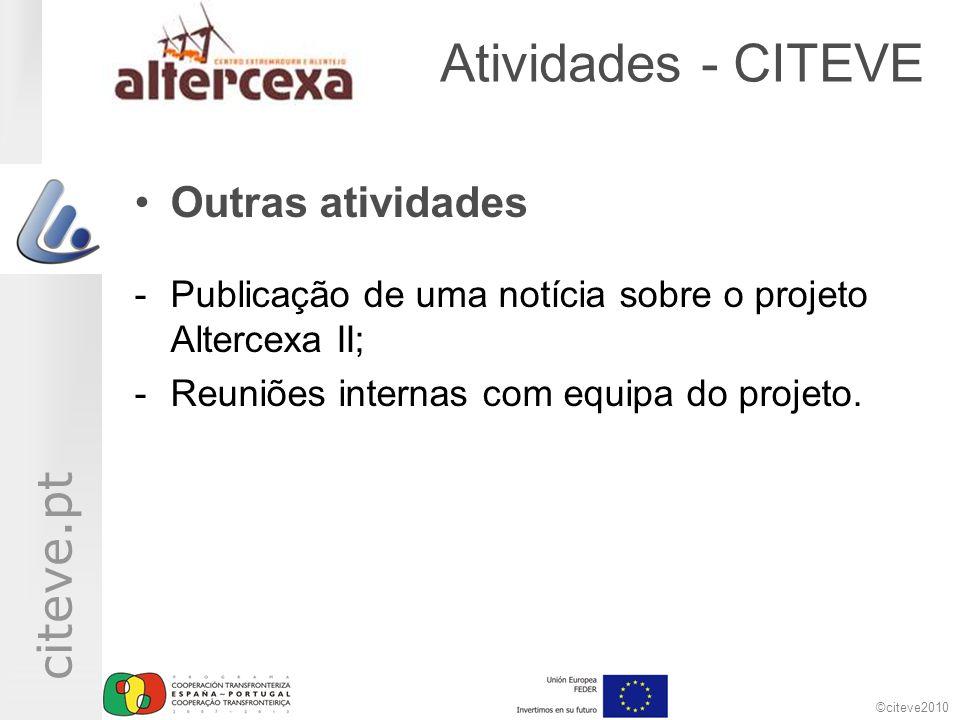 ©citeve2010 citeve.pt Atividades - CITEVE Outras atividades -Publicação de uma notícia sobre o projeto Altercexa II; -Reuniões internas com equipa do projeto.