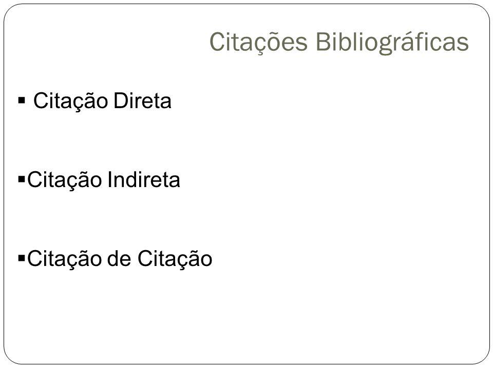 Citações Bibliográficas Citação Direta Citação Indireta Citação de Citação