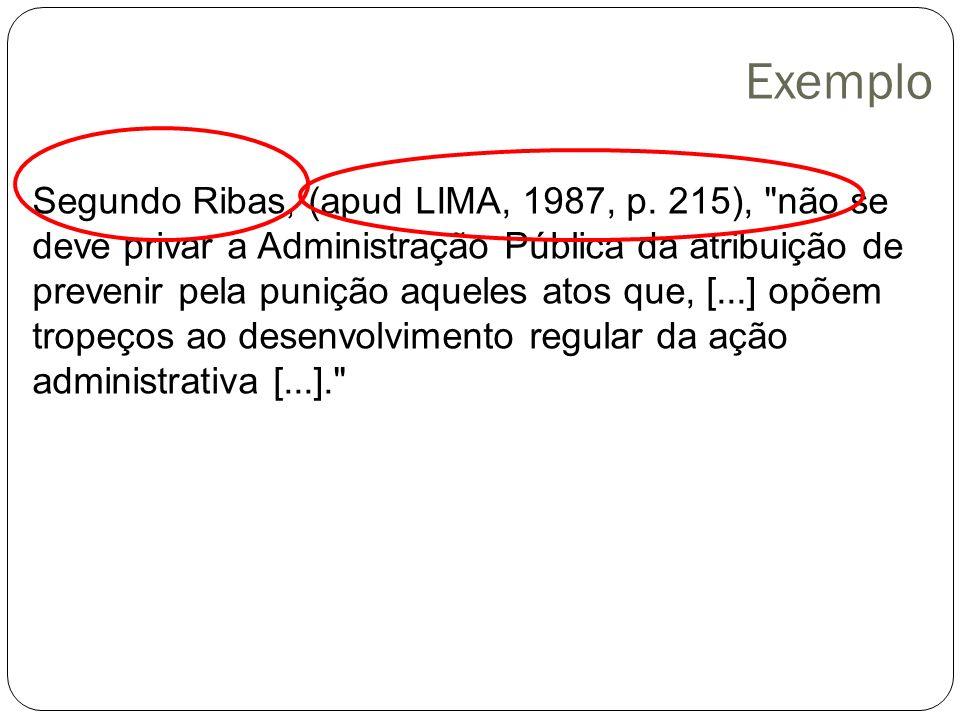 Exemplo Segundo Ribas, (apud LIMA, 1987, p. 215),