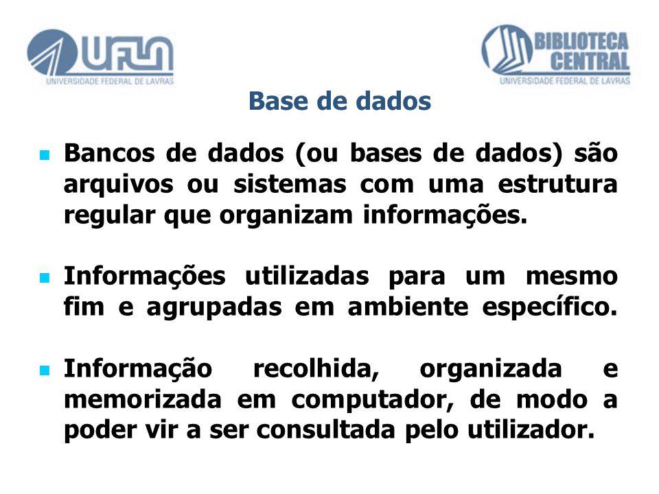 Bancos de dados (ou bases de dados) são arquivos ou sistemas com uma estrutura regular que organizam informações. Bancos de dados (ou bases de dados)