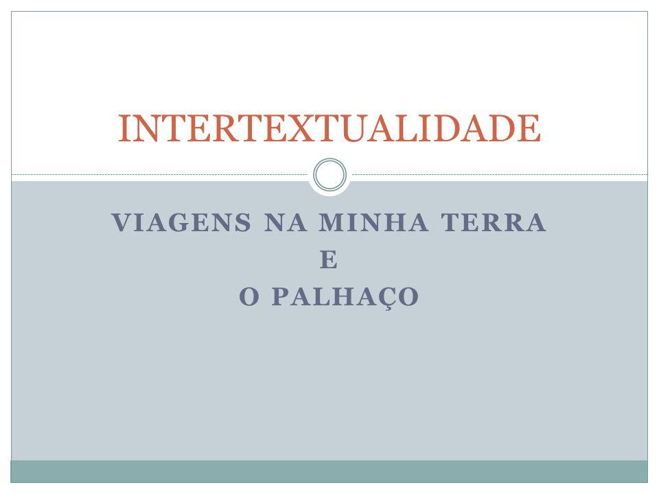 VIAGENS NA MINHA TERRA E O PALHAÇO INTERTEXTUALIDADE