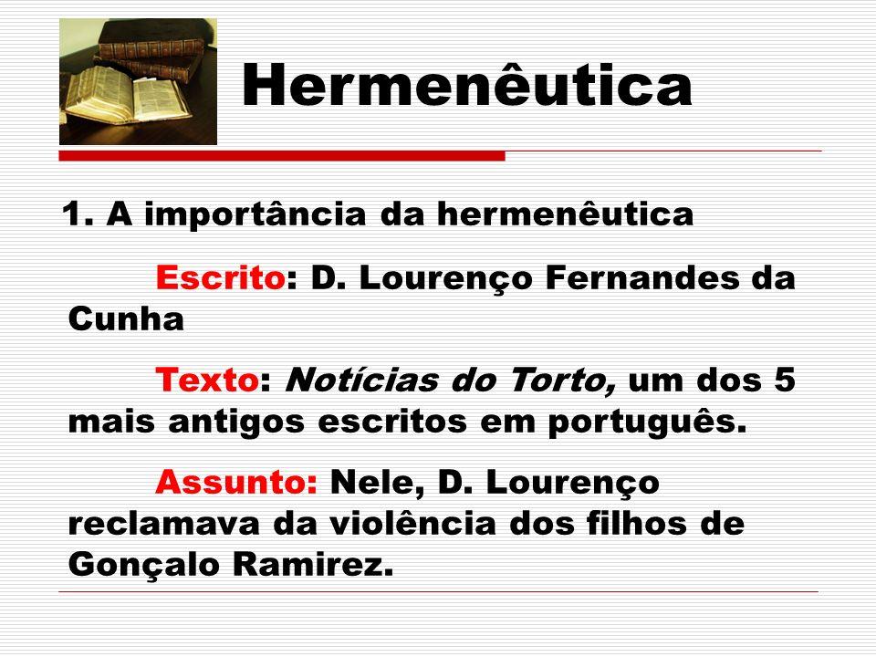 Hermenêutica 1.A importância da hermenêutica Escrito: D.