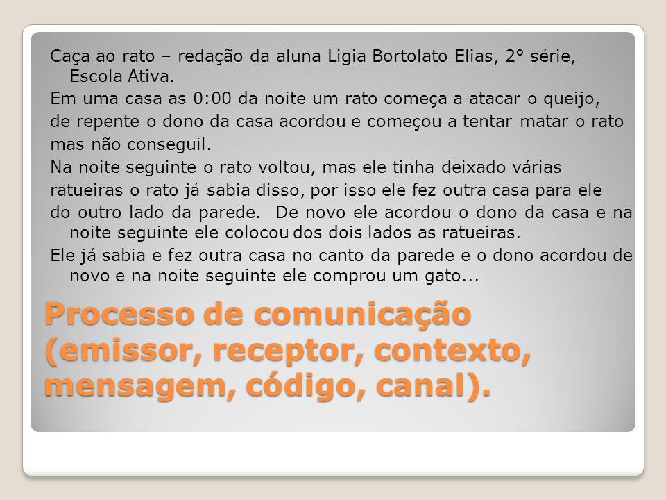 Processo de comunicação (emissor, receptor, contexto, mensagem, código, canal). Caça ao rato – redação da aluna Ligia Bortolato Elias, 2° série, Escol