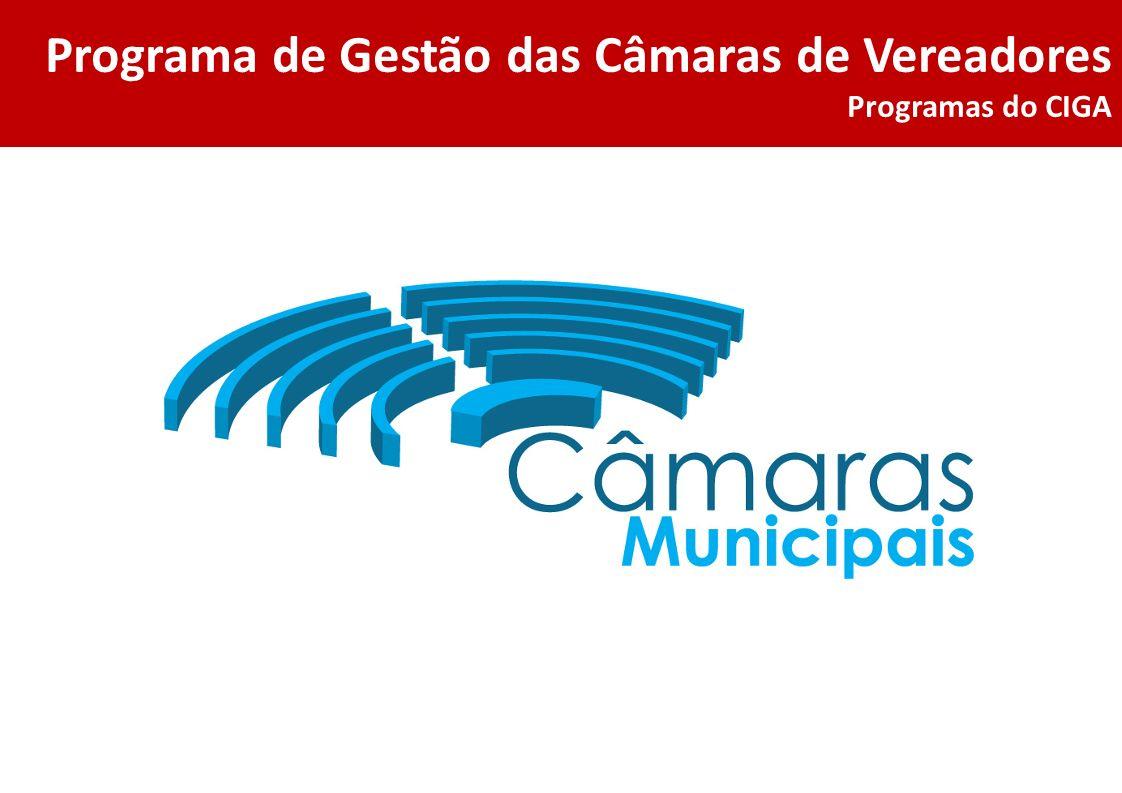Programa de Gestão das Câmaras de Vereadores Programas do CIGA