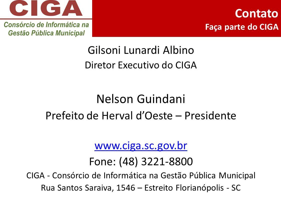 Contato Faça parte do CIGA Gilsoni Lunardi Albino Diretor Executivo do CIGA Nelson Guindani Prefeito de Herval dOeste – Presidente www.ciga.sc.gov.br
