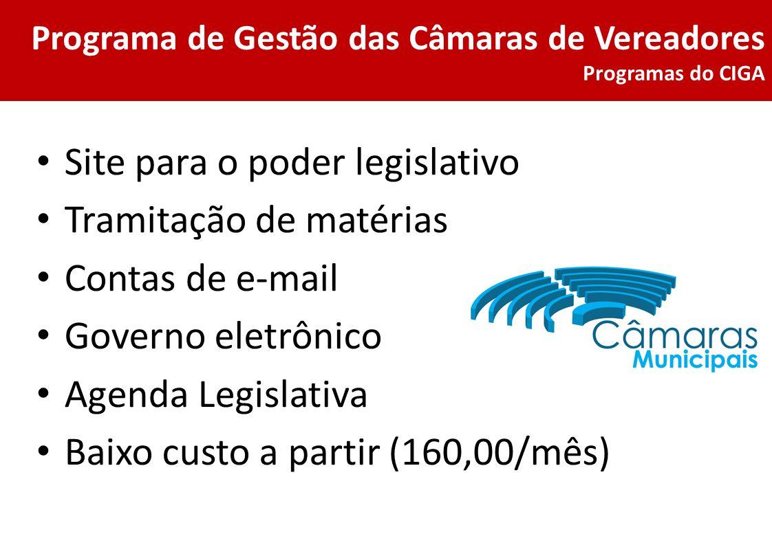 Site para o poder legislativo Tramitação de matérias Contas de e-mail Governo eletrônico Agenda Legislativa Baixo custo a partir (160,00/mês)