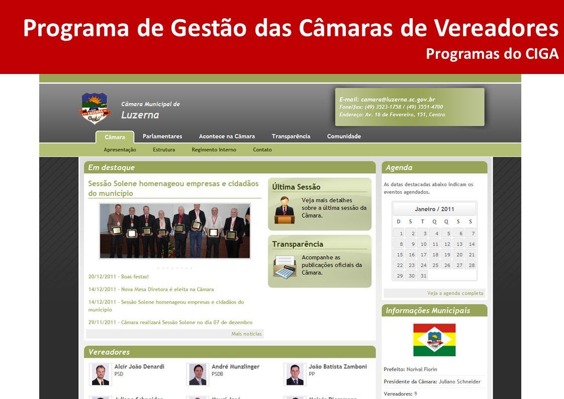 Destaque para as informações dos vereadores Programas do CIGA Facilidade no cadastro das informações