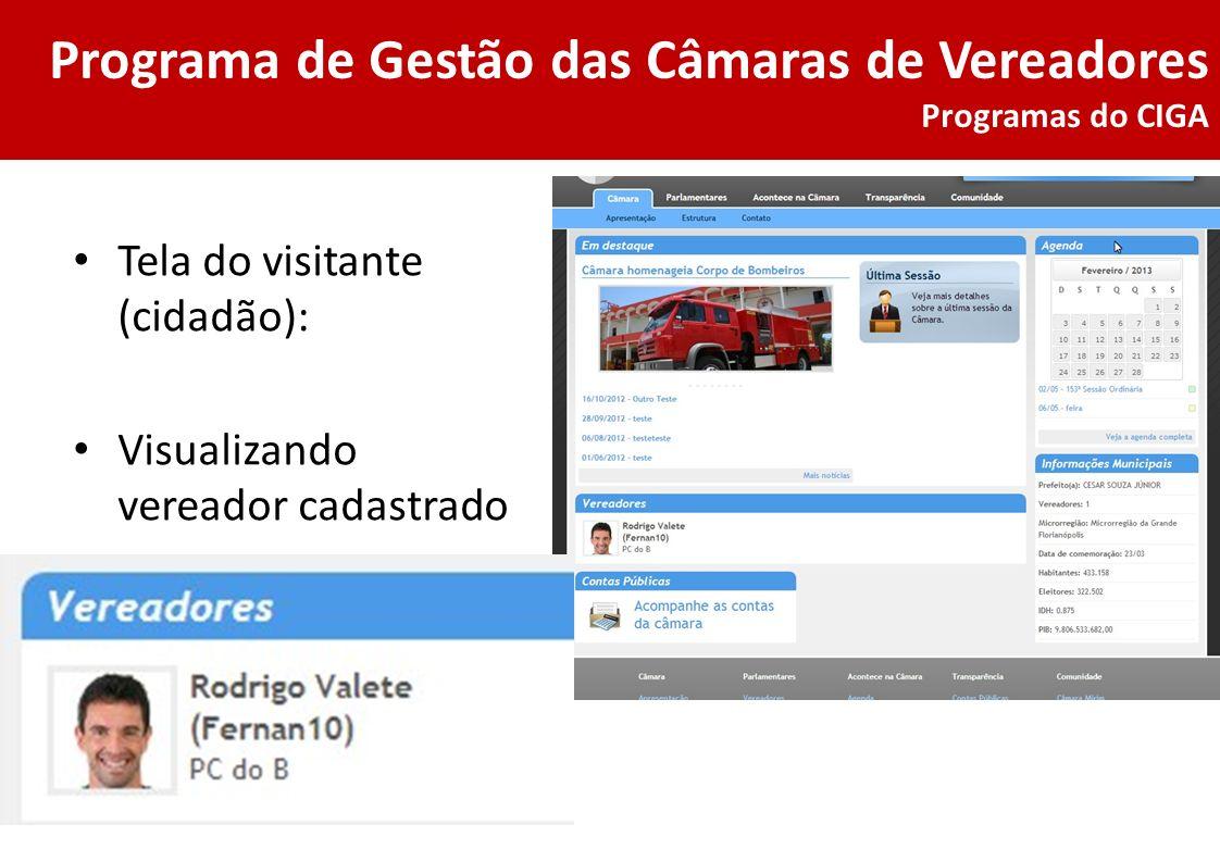Programa de Gestão das Câmaras de Vereadores Programas do CIGA Tela do visitante (cidadão): Visualizando vereador cadastrado