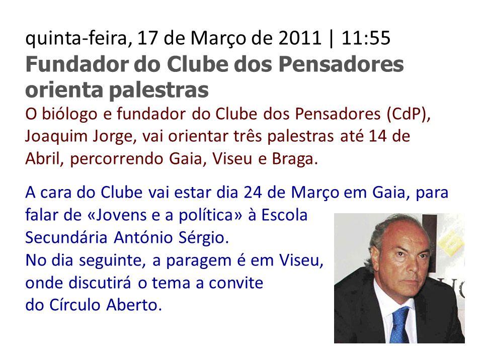 quinta-feira, 17 de Março de 2011 | 11:55 Fundador do Clube dos Pensadores orienta palestras O biólogo e fundador do Clube dos Pensadores (CdP), Joaqu