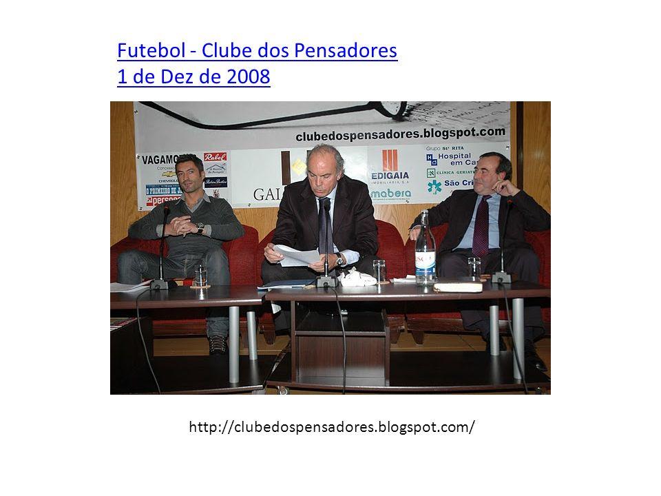 Futebol - Clube dos Pensadores 1 de Dez de 2008 http://clubedospensadores.blogspot.com/