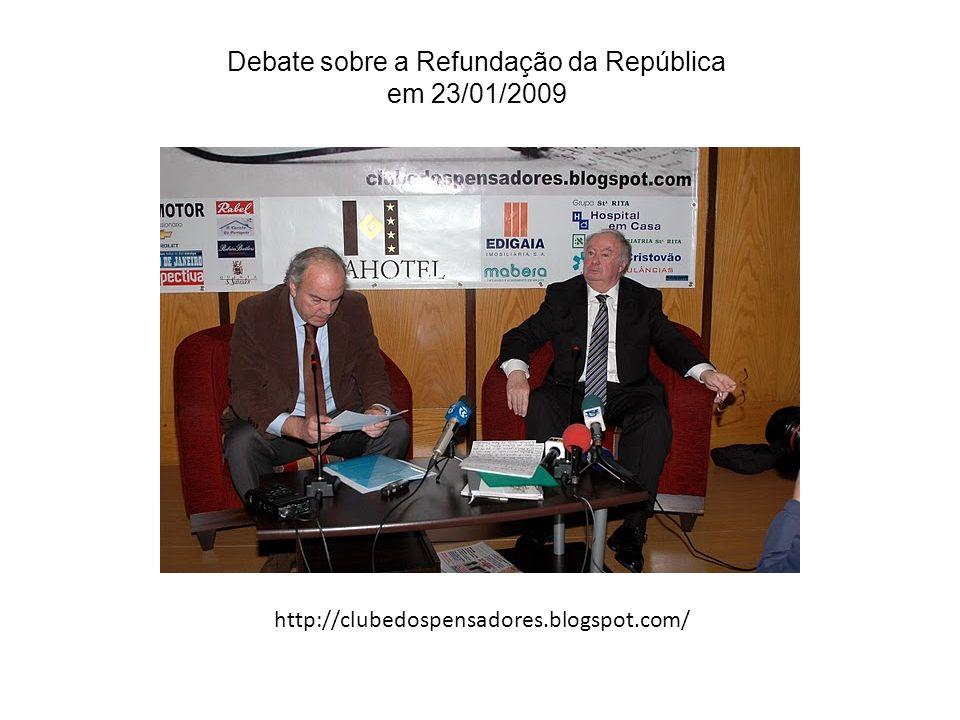 Debate sobre a Refundação da República em 23/01/2009 http://clubedospensadores.blogspot.com/