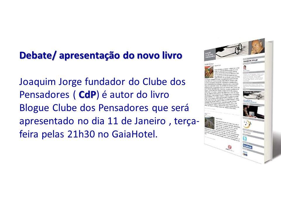 Debate/ apresentação do novo livro CdP Debate/ apresentação do novo livro Joaquim Jorge fundador do Clube dos Pensadores ( CdP) é autor do livro Blogu
