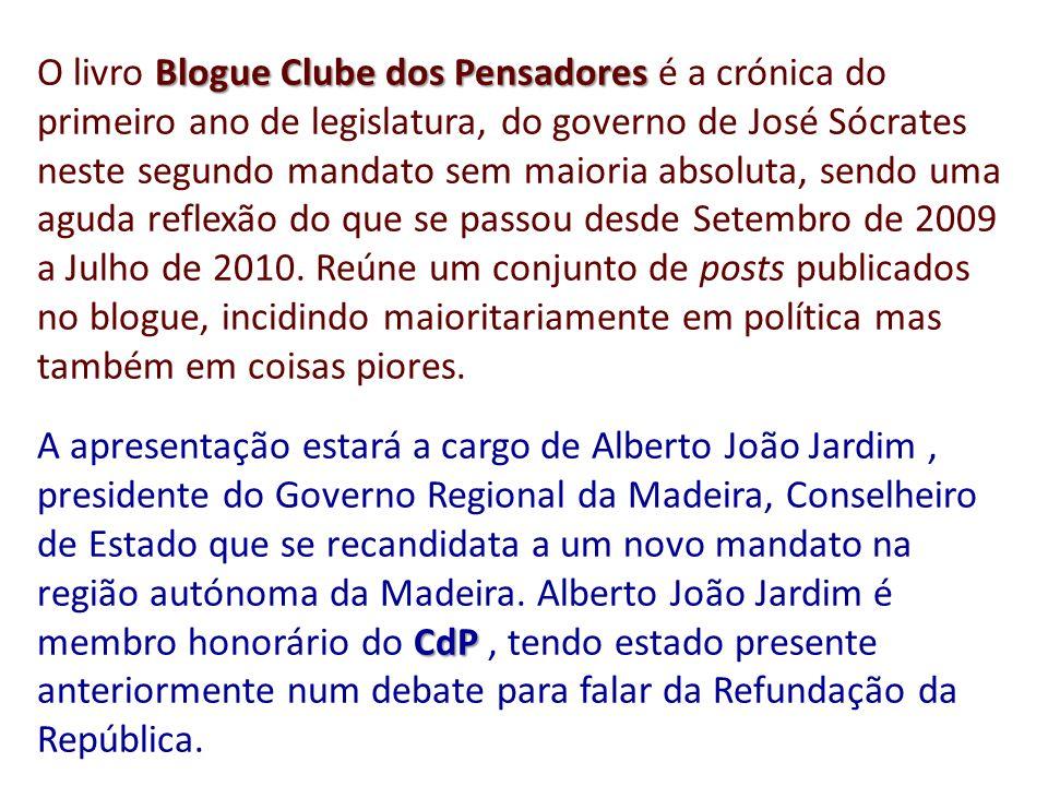 Blogue Clube dos Pensadores O livro Blogue Clube dos Pensadores é a crónica do primeiro ano de legislatura, do governo de José Sócrates neste segundo
