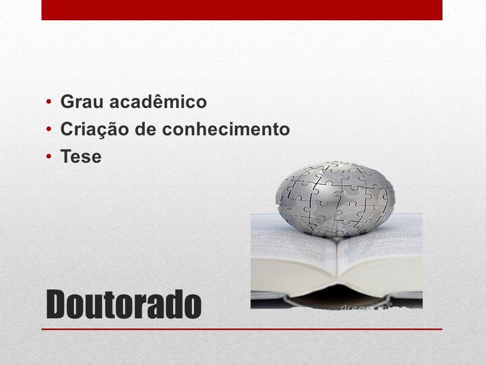 Doutorado Grau acadêmico Criação de conhecimento Tese