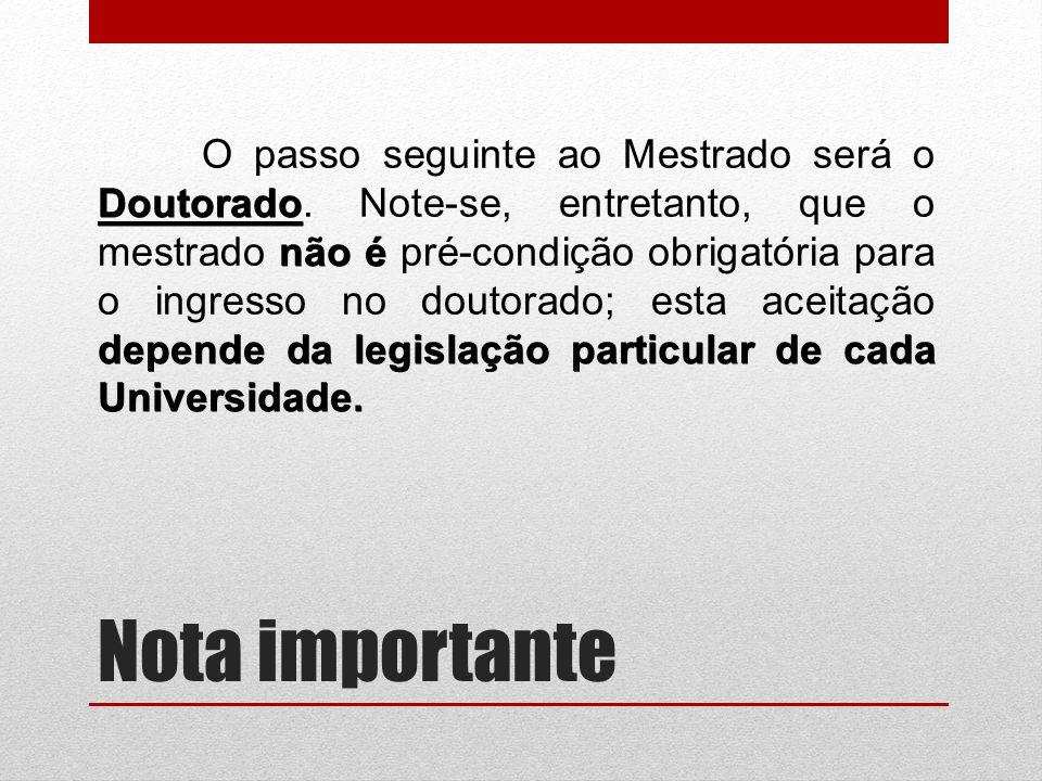 Nota importante Doutorado não é depende da legislação particular de cada Universidade.
