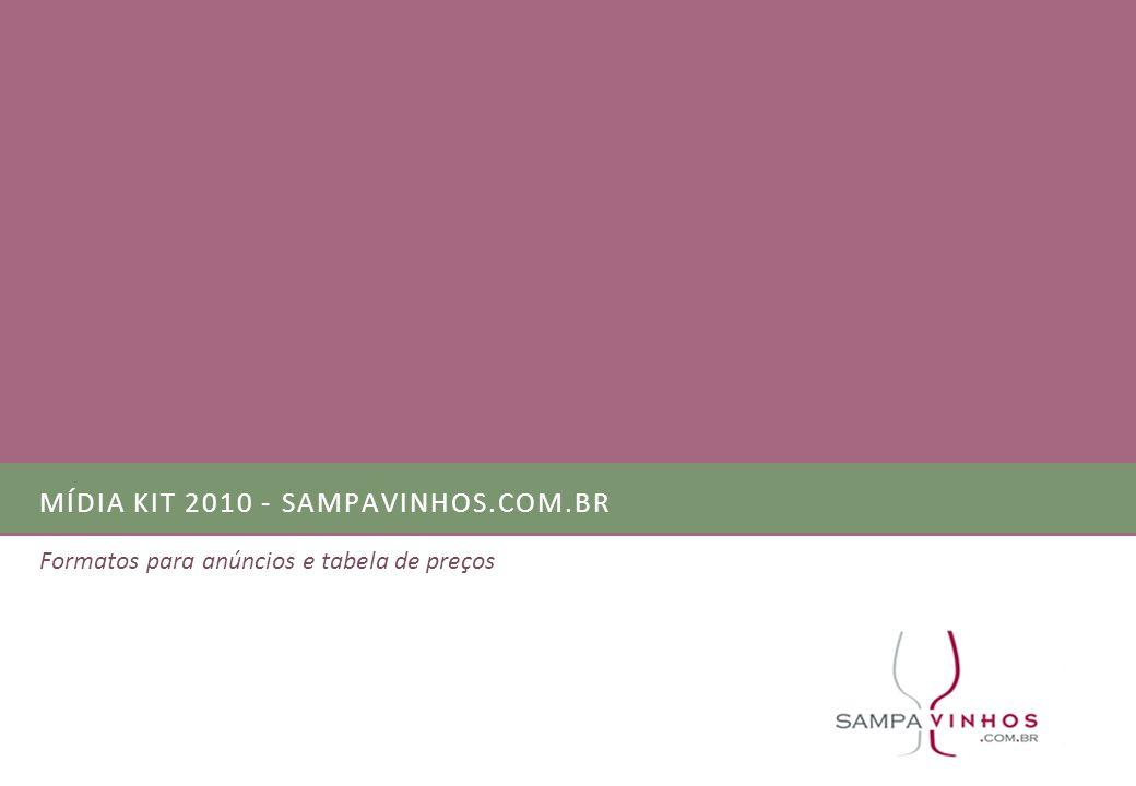 MÍDIA KIT 2010 - SAMPAVINHOS.COM.BR Formatos para anúncios e tabela de preços