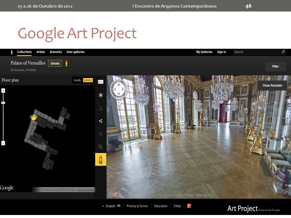 Google Art Project 25 e 26 de Outubro de 2012I Encontro de Arquivos Contemporâneos 46