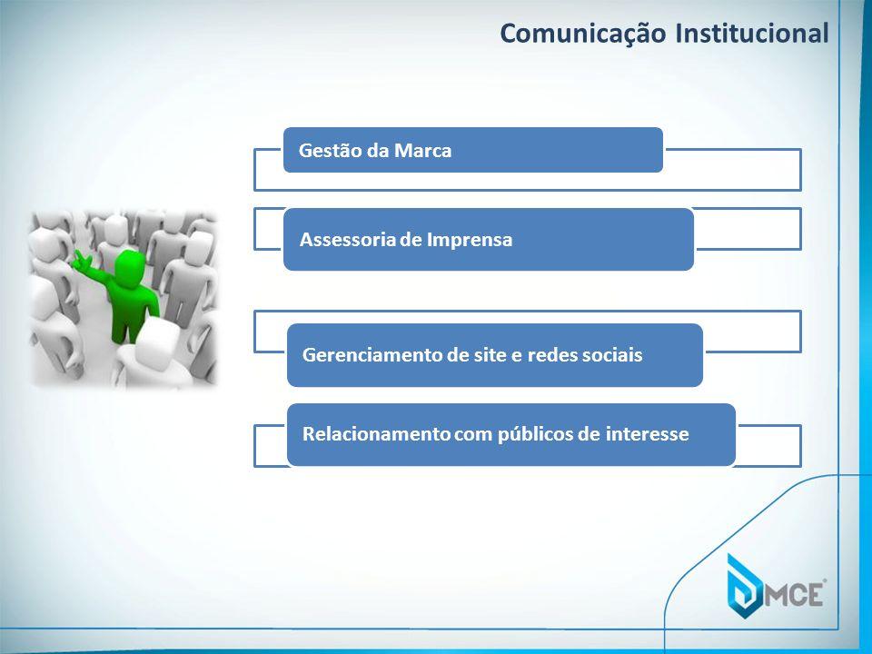 Comunicação Institucional Gestão da Marca Assessoria de Imprensa Gerenciamento de site e redes sociaisRelacionamento com públicos de interesse