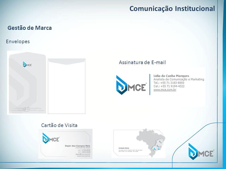 Comunicação Institucional Gestão de Marca Envelopes Assinatura de E-mail Cartão de Visita
