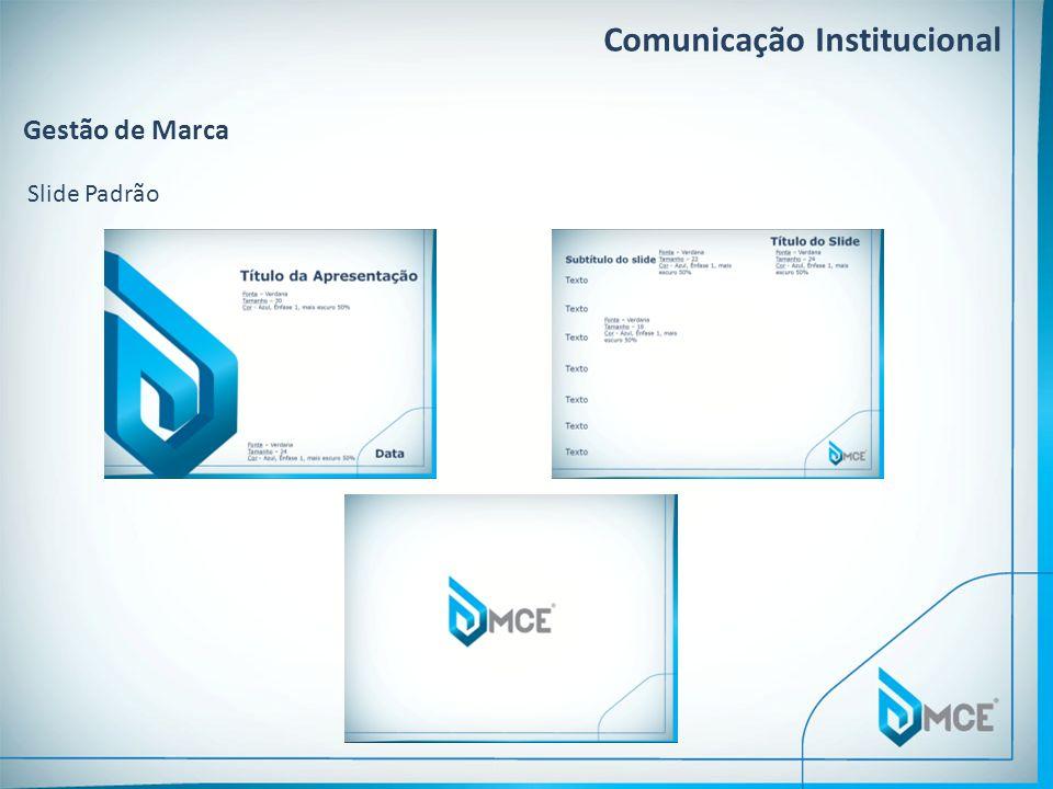 Comunicação Institucional Gestão de Marca Slide Padrão