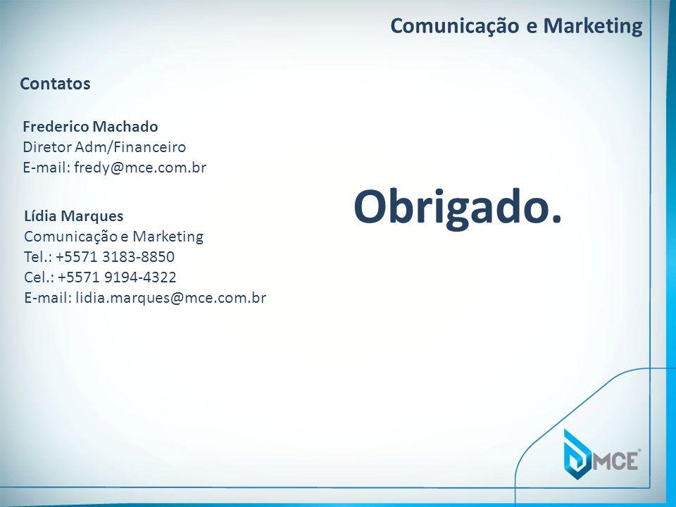 Comunicação e Marketing Contatos Lídia Marques Comunicação e Marketing Tel.: +5571 3183-8850 Cel.: +5571 9194-4322 E-mail: lidia.marques@mce.com.br Fr