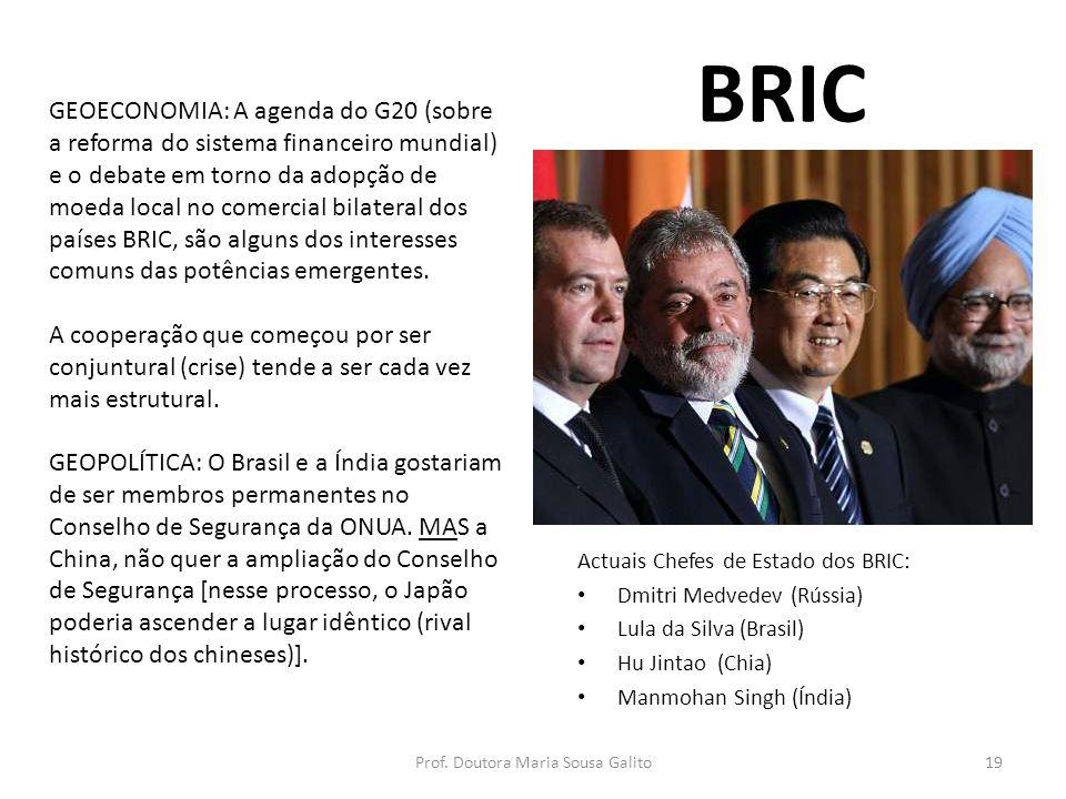 BRIC Actuais Chefes de Estado dos BRIC: Dmitri Medvedev (Rússia) Lula da Silva (Brasil) Hu Jintao (Chia) Manmohan Singh (Índia) GEOECONOMIA: A agenda