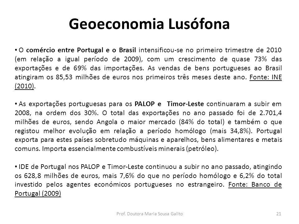 Geoeconomia Lusófona O comércio entre Portugal e o Brasil intensificou-se no primeiro trimestre de 2010 (em relação a igual período de 2009), com um c