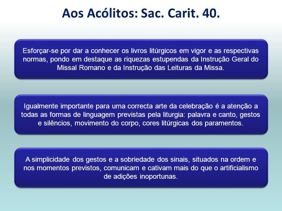 Esforçar-se por dar a conhecer os livros litúrgicos em vigor e as respectivas normas, pondo em destaque as riquezas estupendas da Instrução Geral do Missal Romano e da Instrução das Leituras da Missa.