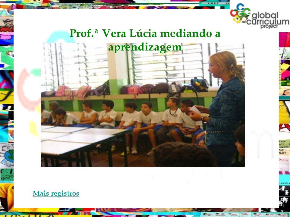 Prof.ª Vera Lúcia mediando a aprendizagem Mais registros