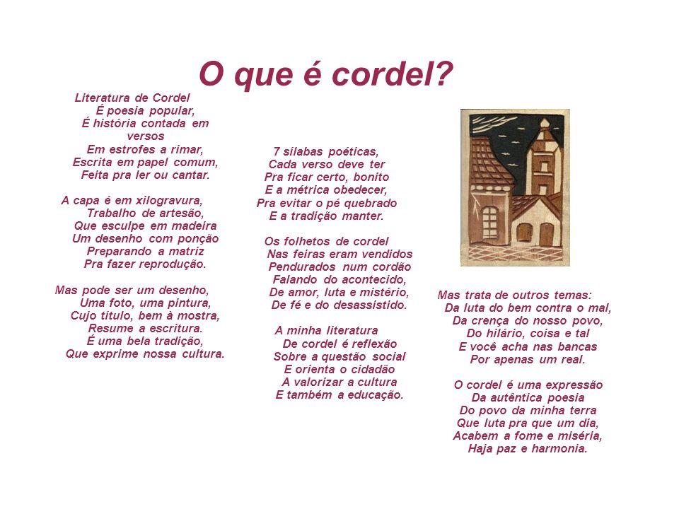 Histórico - Origem Há notícias da existência do cordel em Portugal, Espanha, França muito antes do descobrimento do Brasil.