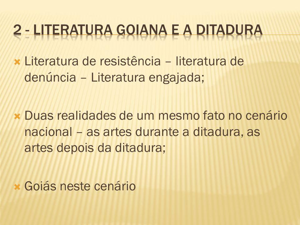 Literatura de resistência – literatura de denúncia – Literatura engajada; Duas realidades de um mesmo fato no cenário nacional – as artes durante a di