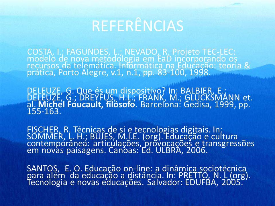 REFERÊNCIAS COSTA, I.; FAGUNDES, L.; NEVADO, R.